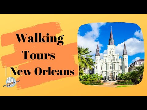 15 Top Walking Tours of New Orleans | Free Tours by Foot