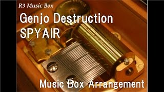 Genjo Destruction/SPYAIR [Music Box] (Gintama: The Movie: The Final Chapter: Be Forever Yorozuya)