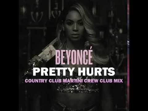 Beyonce - Pretty Hurts (Country Club Martini Crew Club Mix)