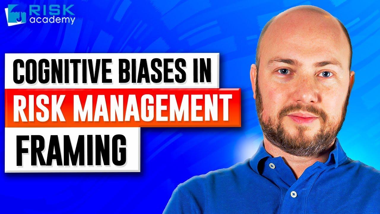 54. Cognitive biases in risk management - Framing - Alex Sidorenko ...