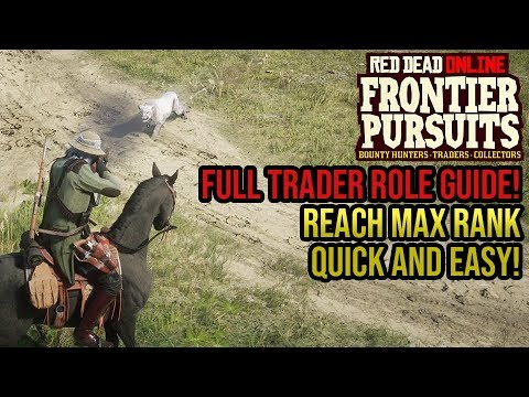 Red Dead Online Trader Role Simple Guide How To Reach Max Trader Rank Quickly Frontier Pursuits Youtube