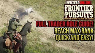 Red Dead Online - Trader Role SIMPLE Guide! How To Reach Max Trader Rank Quickly! Frontier Pursuits