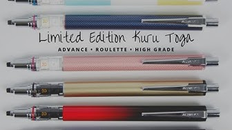 Limited Edition Kuru Toga Advance, High Grade, and Roulette