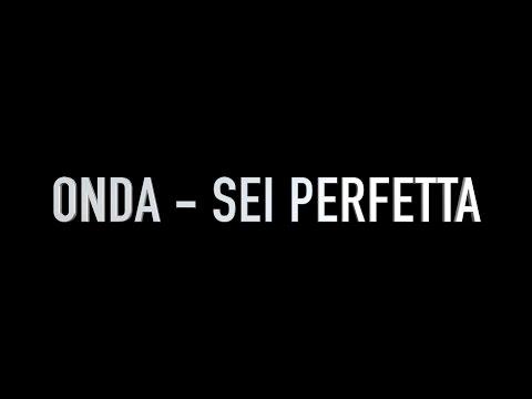 [Video Street Ufficiale] Onda - Sei perfetta (Rap italiano d'amore)