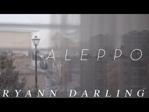 Aleppo  Ryann Darling Original  A Song for the Syrian People