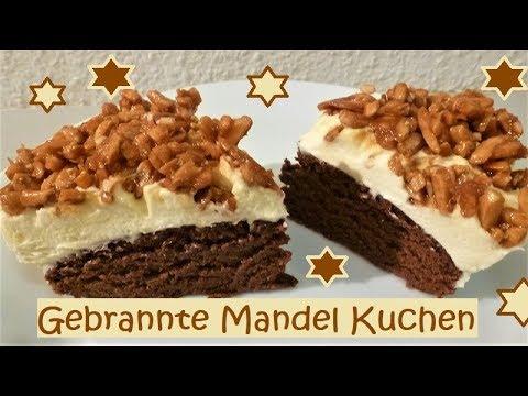 Achtung Suchtgefahr Gebrannte Mandel Kuchen Mega Lecker Youtube