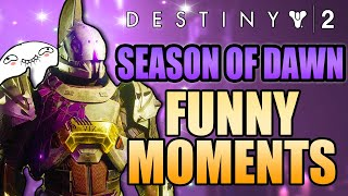 SEASON OF DAWN Funny Moments! 😂 FUNNIEST Highlights!   Destiny 2 Glitches, Funny, Hilarious Moments!