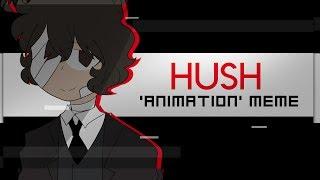 hush | 'animation' meme | description is optional