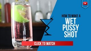 Wet Pussy Shot Recipe - How to make a Wet Pussy Shot Recipe by Drink Lab (popular)