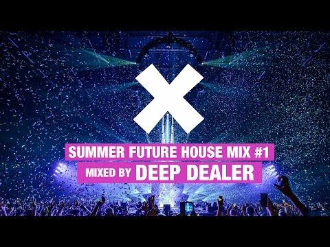 Future House  Mix  2  Summer Party Mix by Deep Dealer