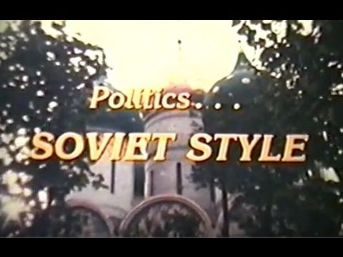 Politics... Soviet Style: Life in the USSR - The People, Culture and Politics