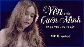 Yêu Đến Quên Mình | SaKa Trương Tuyền (MV Oneshot)