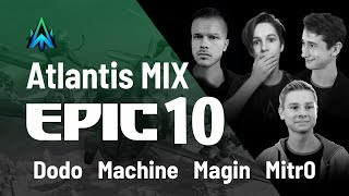 EPIC 10 – MitrO, Dodo, Machine, Magin stream highlights