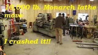 10,000 lb  Monarch lathe move-  I crashed it!!!