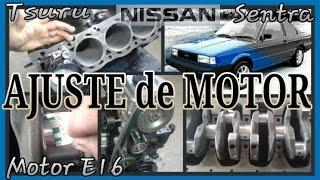 AJUSTE DE MOTOR, Nissan Tsuru 1,2 y 3 Motor E16