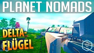 PLANET NOMADS #045 | Deltaflügel Konzept | Gameplay German Deutsch thumbnail