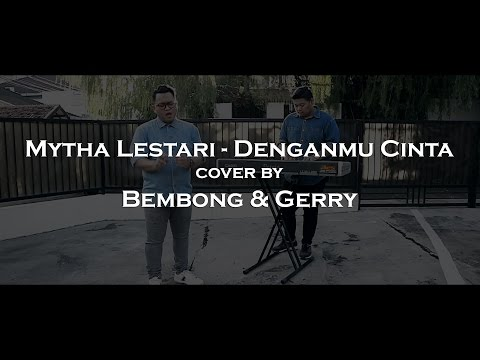 Denganmu Cinta - Mytha Lestari (Cover) by Bembong & Gerry