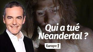 Au cœur de l'histoire: Qui a tué Neandertal? (Franck Ferrand)