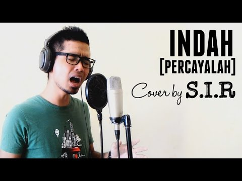 INDAH RUHAILA - Percayalah - (Cover by S.I.R)