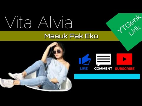 Vita Alvia - Masuk Pak Eko - YTGenk Lirik (Official Video Lyric)