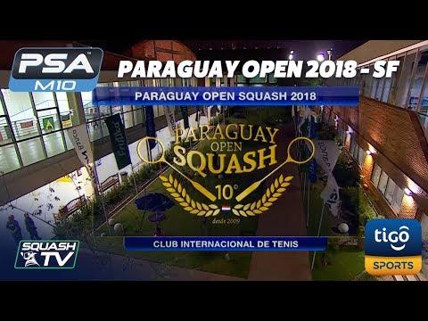 Squash: Paraguay Open 2018 - Semi-Finals [Full Matches]