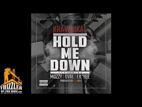 Krawnikal ft. Mozzy, G-Val, Lil Yee - Hold Me Down [Prod. RedGold] [Thizzler.com]