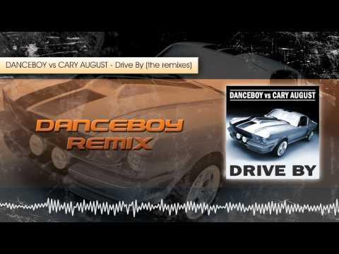 Danceboy vs Cary August - Drive By (Danceboy Radio Edit)