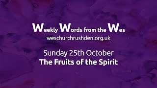 WWW - Weekly Words from the Wes - The Fruits of the Spirit - 25/10