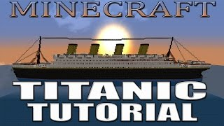 MINECRAFT TITANIC TUTORIAL