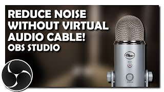 reduce microphone background noise in obs studio no virtual audio cable adobe audition required