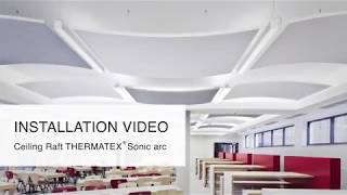 Installation Video Ceiling Raft - THERMATEX Sonic arc from Knauf AMF