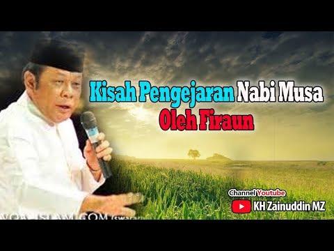 Kisah Pengejaran Nabi Musa Oleh Firaun   Ceramah KH Zainuddin MZ