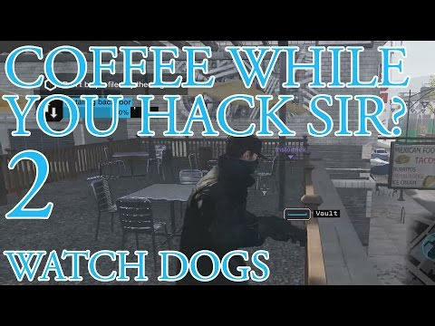 Coffee While You Hack Sir? 2 | Watch Dogs