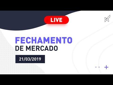 Fechamento de Mercado com Eduardo Mira e Rafael Lage 21.03.2019