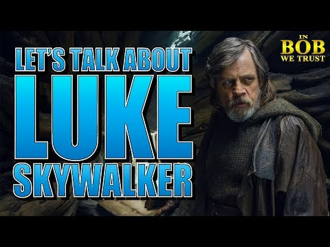 Download Youtube: In Bob We Trust - LET'S TALK ABOUT LUKE SKYWALKER