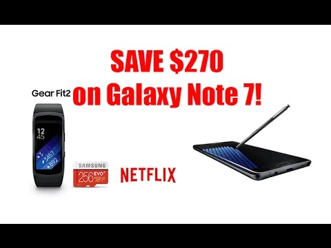 How to Save $270 on Galaxy Note 7!