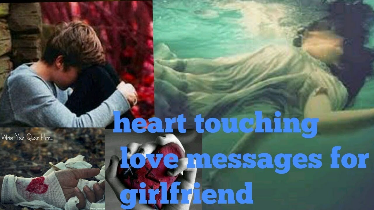 Heart touching love messages for my girlfriend Sad Love Story