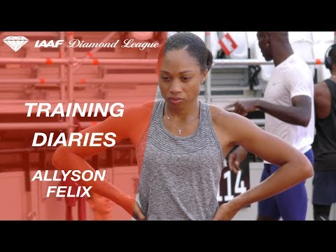 Training Diaries London 2017: Allyson Felix - IAAF Diamond League