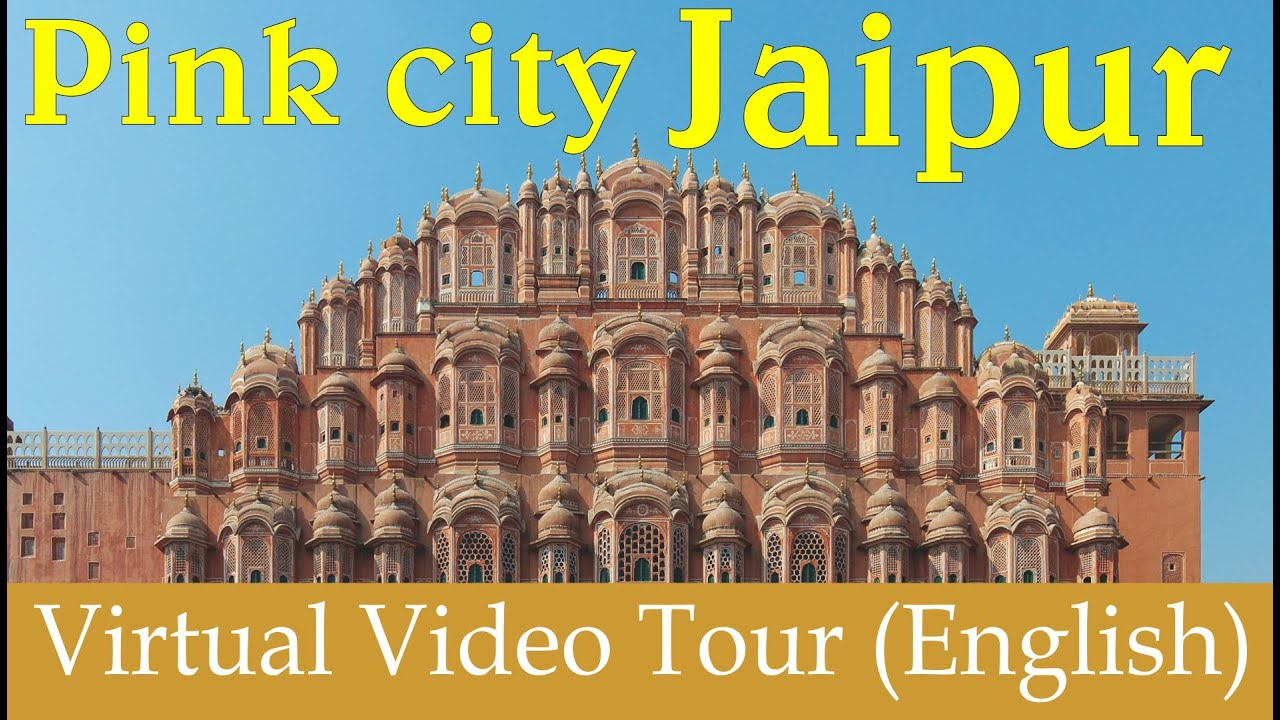 Pink City Jaipur | Virtual Tour of Jaipur | Jaipur Attractions