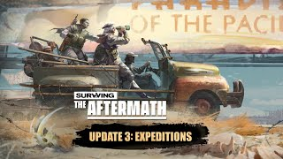 Surviving the Aftermath - Update 3: Expeditions Trailer