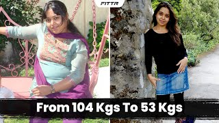 Weight Loss Transformation - From 104 kgs To 53 kgs