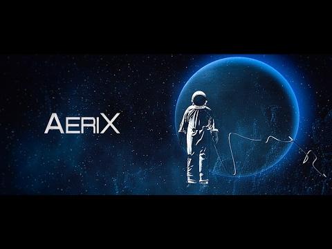 AeriX – Astronaut (OFFICIAL MUSIC VIDEO)
