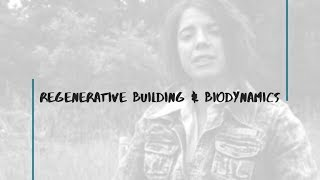 Embody: Regenerative Building & Biodynamics