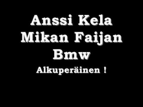 Anssi Kela - Mikan Faijan Bmw (Alkuperäinen!)