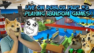 LIVE ON ROBLOX PART #2 RANDOM GAMES PLAYING WITH FANS NAME IS (JUJU1213423)
