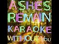 Ashes Remain Without You Karaoke Version Request Millie Ashley Yessie Picione mp3