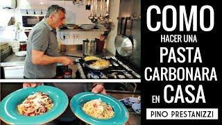 ¿Cómo hacer una PASTA CARBONARA en casa? | Pino Prestanizzi