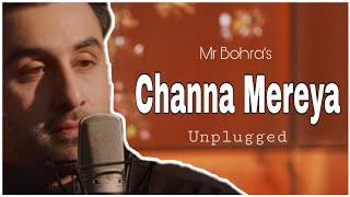 Channa Mereya Unplugged Arijit Singh Ranbir Kapoor Lyrical ADHM Mr Bohra