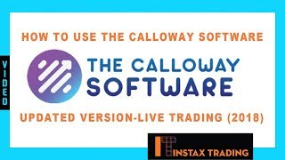 How to Use The Calloway Software Updated Version- Live Trading (2018)