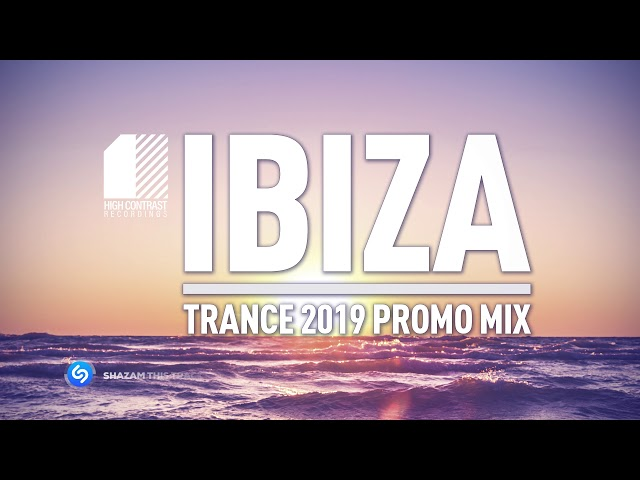 Ibiza Trance 2019 Promo Mix [High Contrast Recordings]